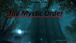 Skyrim The Mystic Order: Full Playthrough