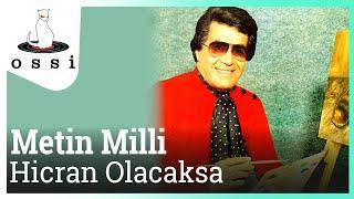 Metin Milli / Hicran Olacaksa