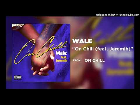 Wale - On Chill (feat. Jeremih) (Clean Edit)