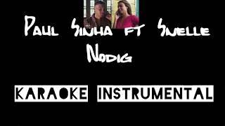 Paul Sinha Ft Snelle   Nodig    , Instrumental Met Tekst
