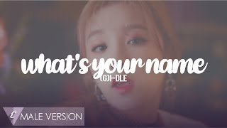 MALE VERSION   (G)I-DLE - What's your name