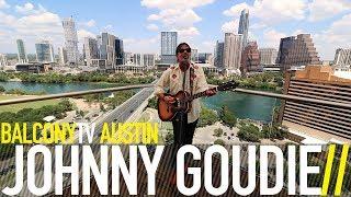 JOHNNY GOUDIE - EVERYONE'S GOT SOMETHING (BalconyTV)