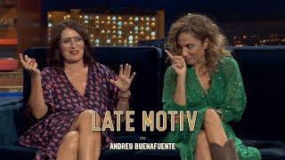 LATE MOTIV   Silvia Abril Y Toni Acosta. Las Del Grupo | #LateMotiv583