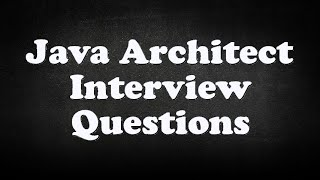 Java Architect Interview Questions