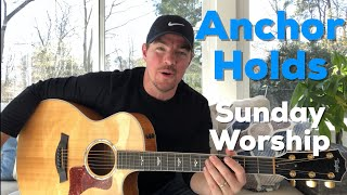 Anchor Holds   Sunday Worship   Easy Guitar Lesson