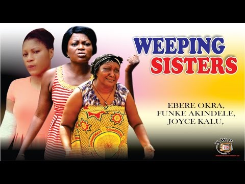 Weeping Sister Season 1  - 2015 Latest Nigerian Nollywood  Movie