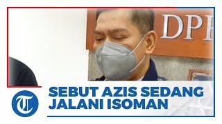 Didakwa KPK Suap Penyidik Rp 3 M, Elite Golkar Sebut Azis Syamsuddin sedang Jalani Isoman