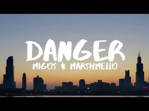 Migos & Marshmello -  Danger Lyrics