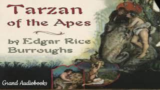 Tarzan of the Apes by Edgar Rice Burroughs (Full Audiobook)  *Grand Audiobooks