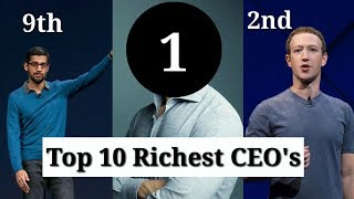 Top 10 Richest CEO's In The World