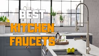 Best Kitchen Faucets in 2020 - Top 6 Kitchen Faucet Picks
