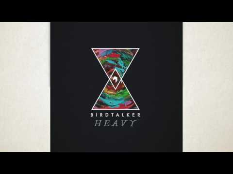 Birdtalker - Heavy [Official Audio]