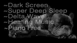 8 hrs Super Deep Sleep  Dark Screen  Delta Wave Healing Music (no piano)