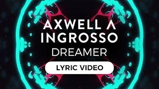 Axwell /\ Ingrosso - Dreamer (ft. Trevor Guthrie) [Lyric Video]