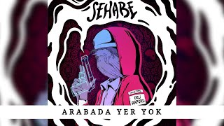 Sehabe - Arabada Yer Yok (Official Audio)