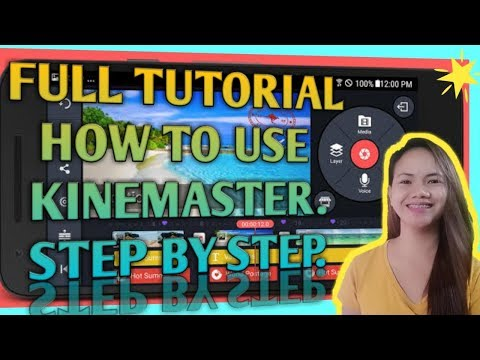 HOW TO USE KINEMASTER FULL TUTORIAL(TAGALOG VERSION)