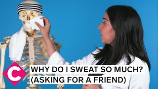 Why do I sweat so much? | Asking for a Friend