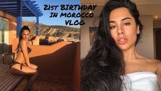 21ST BIRTHDAY IN MOROCCO VLOG