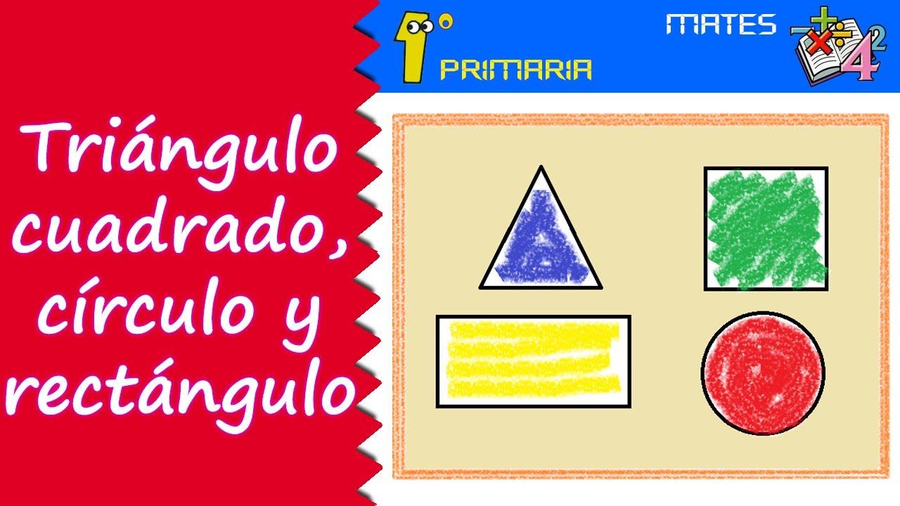 Matemáticas. 1º Primaria. Tema 2: Triángulo, círculo, cuadrado y rectángulo