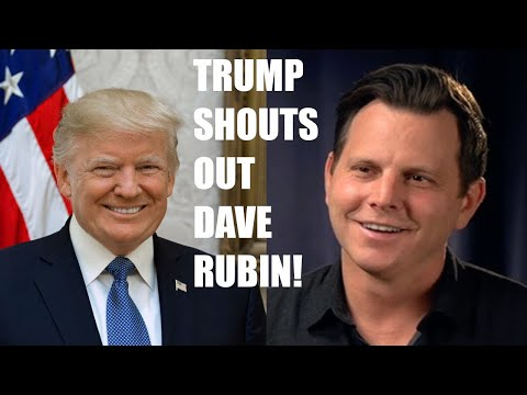 SHOCK: Dave Rubin Gets SHOUTOUT From Donald Trump!