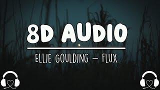 Ellie Goulding   Flux (8D AUDIO)🎧