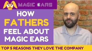 TOP 5 REASONS DADS LOVE MAGIC EARS