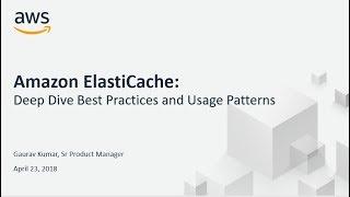 ElastiCache: Deep Dive Best Practices and Usage Patterns - AWS Online Tech Talks