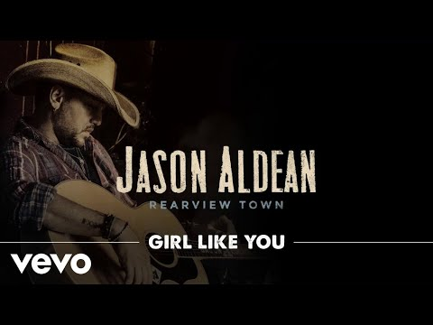 Jason Aldean - Girl Like You (Official Audio)