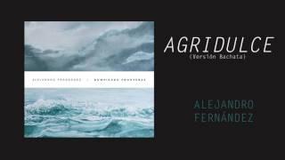 Alejandro Fernández - Agridulce (Versión Bachata by DJ Honor) - PREVIEW