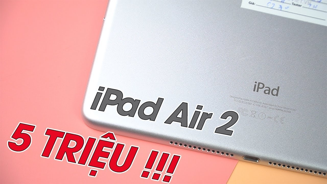 5 Triệu mua iPad Air 2 là hợp lí nhất