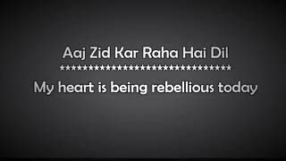 Aaj Zid Kar Raha Hai Dil Lyrics  Aksar 2