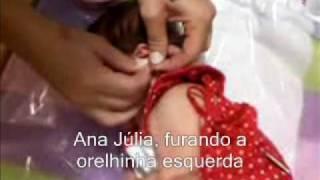 Ana Júlia - Furando Orelhinha