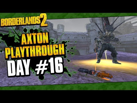 Borderlands 2 | Axton Reborn Playthrough Funny Moments And Drops | Day #16