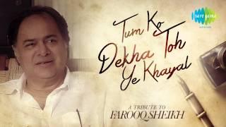 Tribute To Farooq Sheikh – Tum Ko Dekha Toh Ye Khayal Aaya