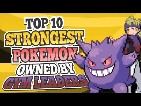 Top 10 Strongest Pokemon Owned by Gym Leaders