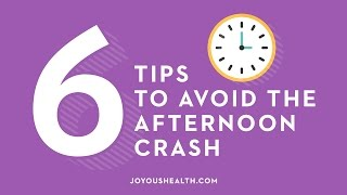 6 Tips to Avoid the Afternoon Crash