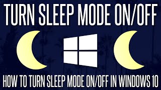 How to Turn Sleep Mode On or Off in Windows 10
