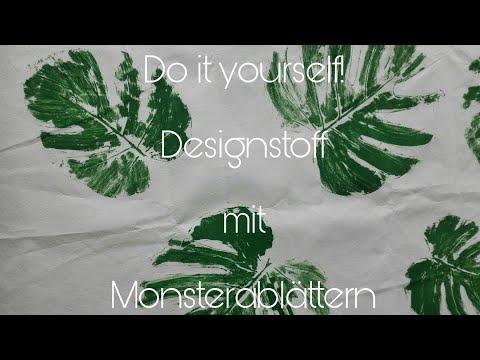 -DIY- Designstoff gestalten mit Monsterablättern 🌿