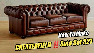 How To Make A CHESTERFIELD Sofa Set 321 || Full Making Process