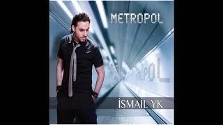İsmail YK   Metropol (Full Albüm)