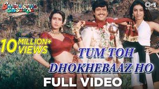 Tum Toh Dhokhebaaz Ho Full Video - Saajan Chale Sasural | Govinda | Kumar Sanu & Alka Yagnik