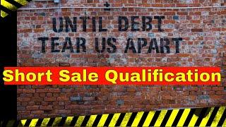 How do you  qualify for a Short Sale
