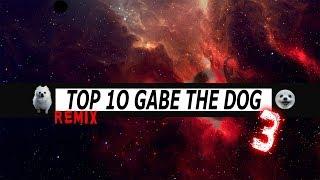 TOP 10 GABE THE DOG REMIX 3!|Топ 10 Гейб собак Ремикс 3!| #Ripgabe