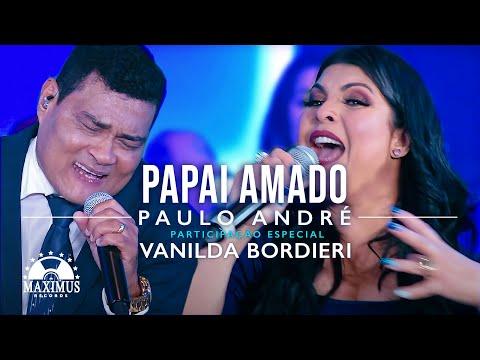 Paulo André feat. Vanilda Bordieri - Papai Amado