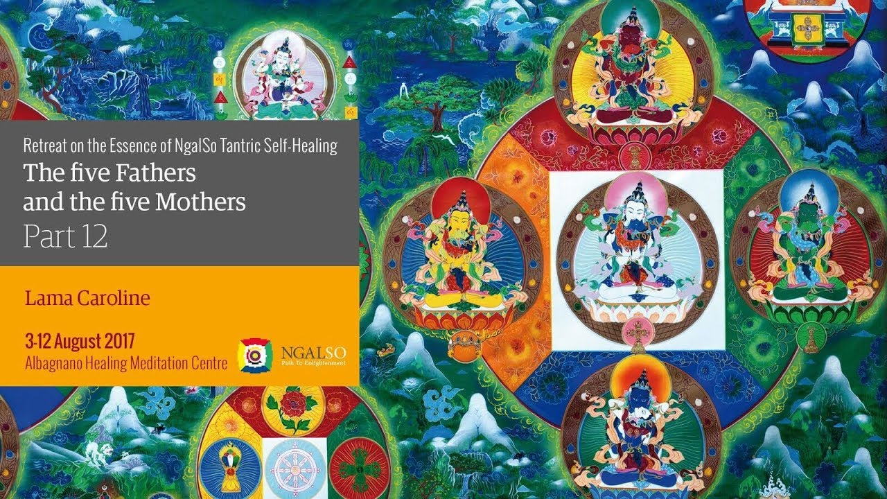 The five Fathers and five Mothers, the Essence of NgalSo Tantric Self-Healing - part 12