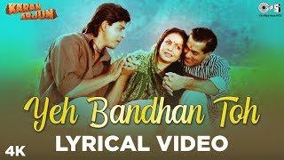 Yeh Bandhan Toh Lyrical - Karan Arjun | ShahRukh Khan