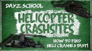 (2019) DayZ School | Loot Guide: How To Locate Helicopter Crash Sites | PC/Xbox/PS4