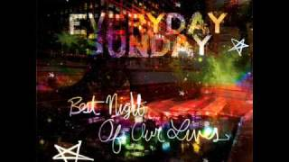 Best Night of Our Lives - Everyday Sunday (Soul Glow Activatur Remix)