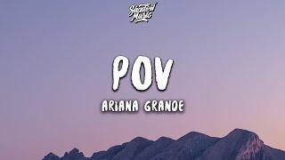 Ariana Grande - pov (Lyrics)
