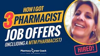 How I Got 3 Pharmacist Job Offers (including a MTM Pharmacist) with Pharmacy Career Coach